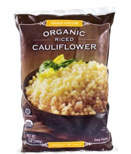 Organic Trader Joe's riced cauliflower - $1.99 / 12 oz